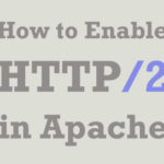 Enable HTTP/2 in Apache on Ubuntu